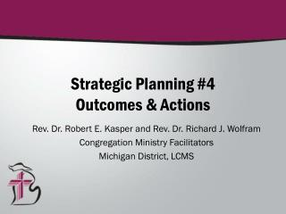 Strategic Planning #4 Outcomes & Actions