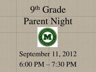 9 th  Grade  Parent Night