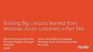 Building Big: Lessons learned from Windows Azure  customers – Part Two