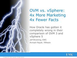 OVM vs. vSphere: 4x  More  Marketing 4x  Fewer  Facts