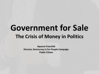 Government for Sale The Crisis of Money in Politics