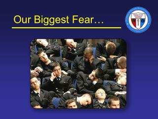 Our  Biggest Fear…
