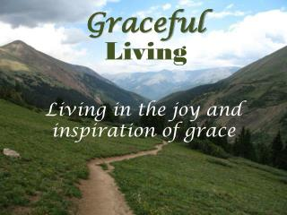 Living in the joy and inspiration of grace