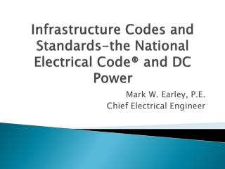 Infrastructure Codes and Standards-the  National Electrical Code® and DC Power