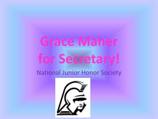 Grace Maher for Secretary!