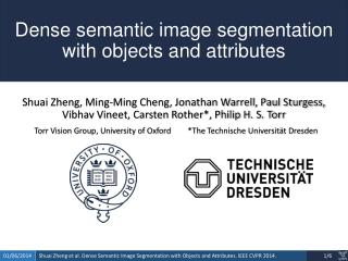 Dense semantic image segmentation with objects and attributes