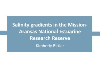 Salinity gradients in the Mission-Aransas National Estuarine Research Reserve