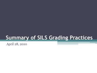 Summary of SILS Grading Practices