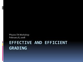 Effective and Efficient Grading