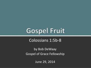 Gospel Fruit