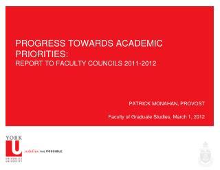 PROGRESS TOWARDS ACADEMIC PRIORITIES:  REPORT TO FACULTY COUNCILS 2011-2012