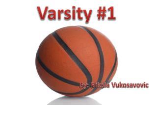 Varsity #1
