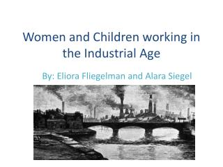 Women and Children working in the Industrial Age