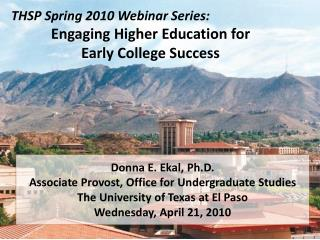 THSP Spring 2010 Webinar Series: Engaging Higher Education for  Early College Success