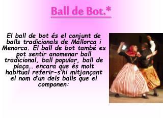 Ball de Bot.*