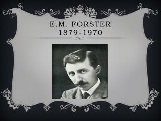 E.M. Forster  1879-1970