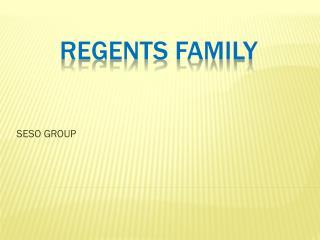 Regents family