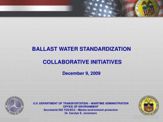 BALLAST WATER STANDARDIZATION  COLLABORATIVE INITIATIVES December 9, 2009