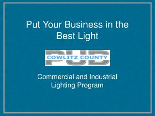 Put Your Business in the  Best Light