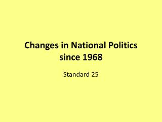 Changes in National Politics since 1968