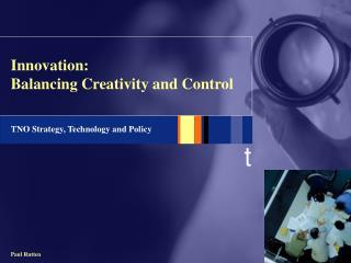 Innovation:  Balancing Creativity and Control