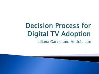 Decision Process for  Digital TV  Adoption