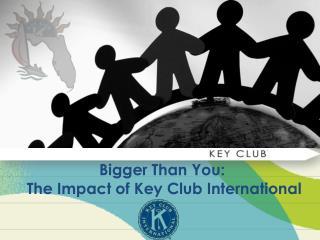 Bigger Than You:  The Impact of Key Club International