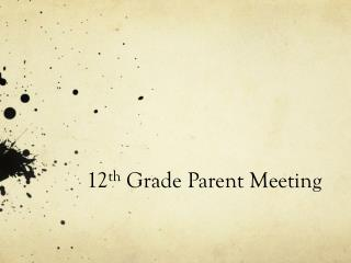 12 th  Grade Parent Meeting