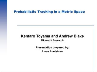 Probabilistic Tracking in a Metric Space