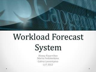 Workload Forecast System