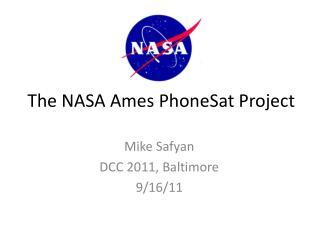 The NASA Ames PhoneSat Project