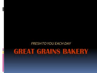 Great Grains Bakery