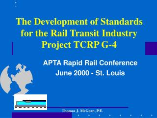 The Development of Standards for the Rail Transit Industry Project TCRP G-4