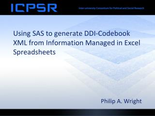 Using SAS to generate  DDI-Codebook  XML from Information Managed in Excel Spreadsheets