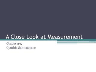 A Close Look at Measurement