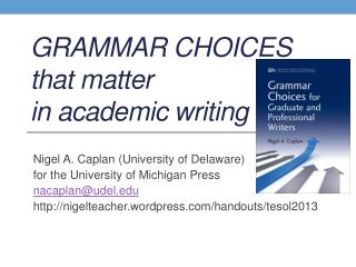 Grammar CHOICES that matter  in academic writing