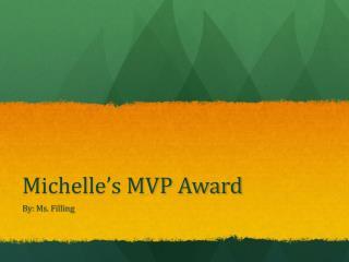 Michelle's MVP Award