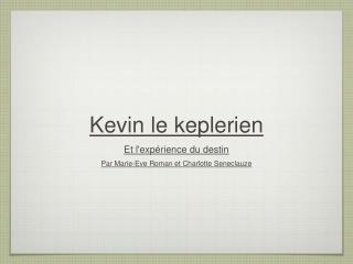 Kevin le keplerien