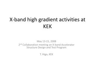 X-band high gradient activities at KEK