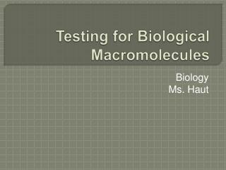 Testing for Biological Macromolecules