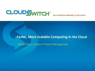 Faster , More Scalable Computing in the  Cloud