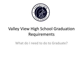 Valley View High School Graduation Requirements