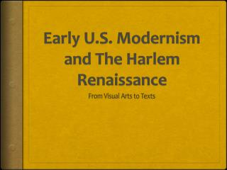 Early U.S. Modernism and The Harlem Renaissance