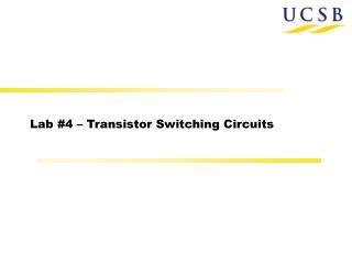 Lab #4 – Transistor Switching Circuits