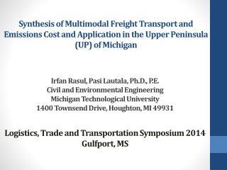 Irfan  Rasul ,  Pasi Lautala ,  Ph.D., P.E. Civil and Environmental Engineering