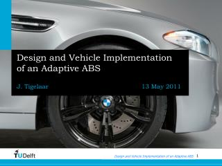 Design and Vehicle Implementation of an Adaptive ABS