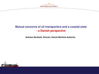 Mutual concerns of oil transporters and a coastal state - a Danish perspective