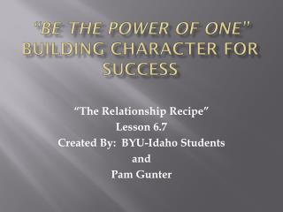 �Be the Power of One� Building  Character for Success