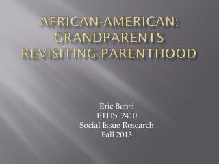 African-American: grandparents  Revisiting Parenthood
