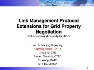 Yao Li, Nanjing University Guoying  Zhang, CATR Xihua  Fu, ZTE Ramon  Casellas , CTTC